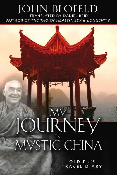 My Journey in Mystic China : Old Pu's Travel Diary