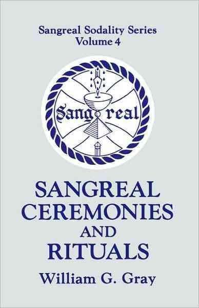 Sangreal Ceremonies and Rituals