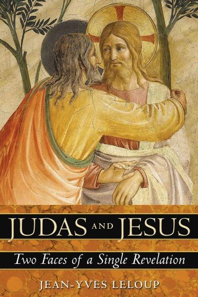 Judas and Jesus : Two Faces of a Single Revelation