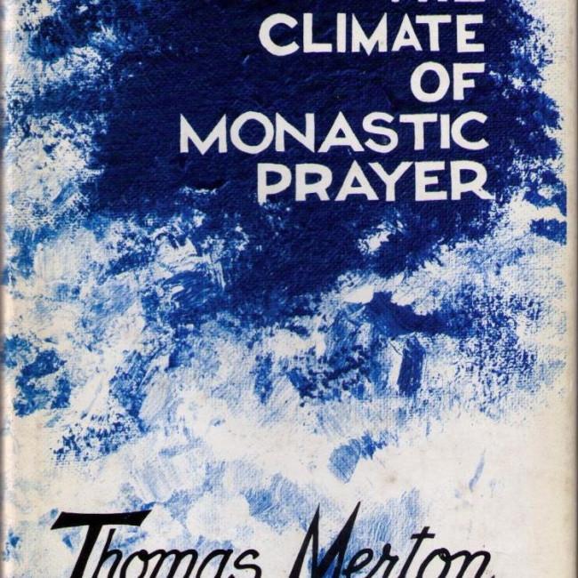 Climate of Monastic Prayer