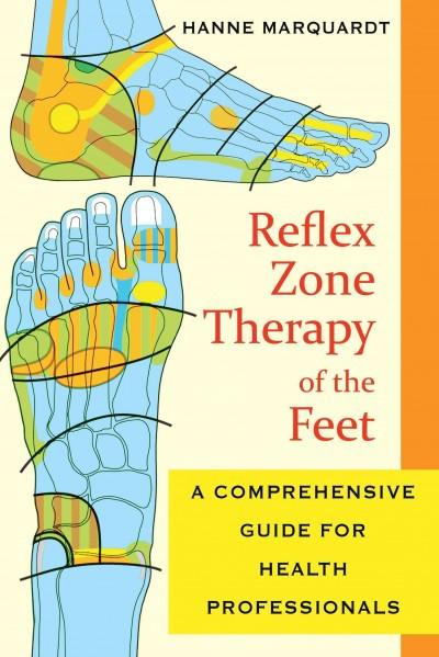 Reflex Zone Therapy of the Feet : A Comprehensive Guide for Health Professionals