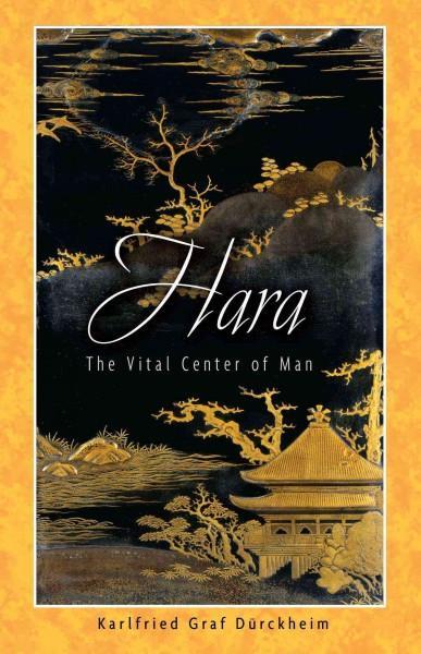 Hara : The Vital Center Of Man