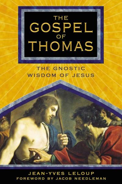Gospel Of Thomas : The Gnostic Wisdom Of Jesus
