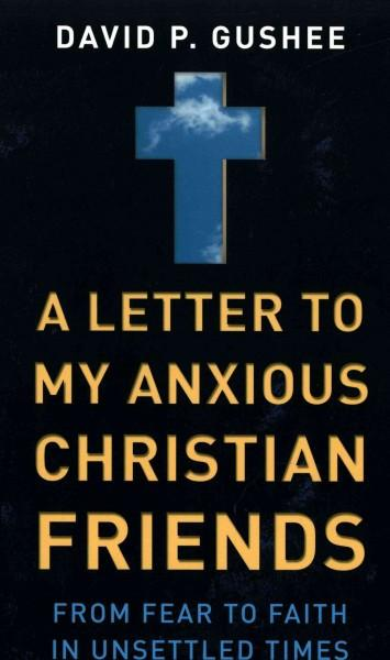 Letter to My Anxious Christian Friends