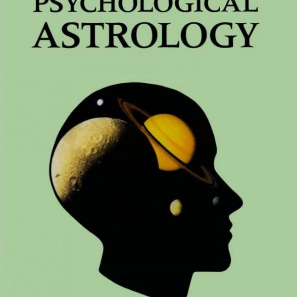 Psychological Astrology : A Synthesis of Jungian Psychology and Astrology