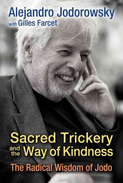 Sacred Trickery and the Way of Kindness : The Radical Wisdom of Jodo
