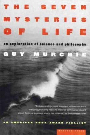 Seven Mysteries of Life : An Exploration of Science & Philosophy