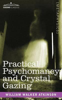 Psychomancy and Crystal Gazing