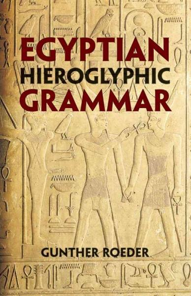 Egyptian Hieroglyphic Grammar : A Handbook for Beginners