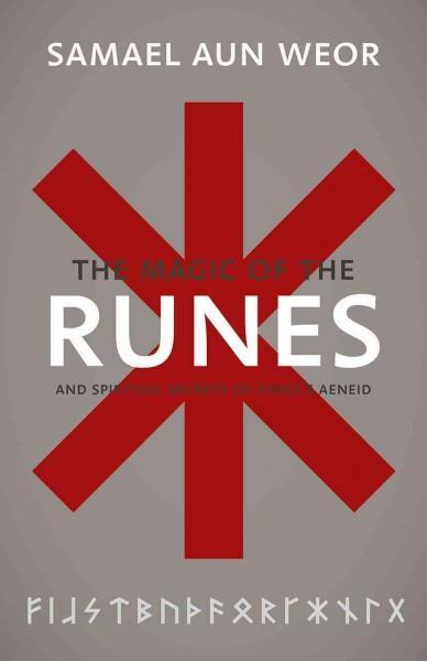 Magic of the Runes : And Spiritual Secrets of Virgil's Aeneid