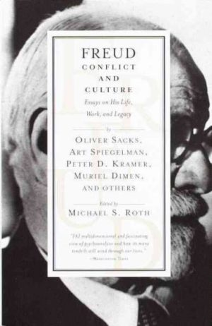 Freud: Conflict and Culture : Essays on His Life, Work, and Legacy