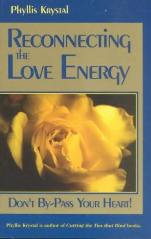 Reconnecting the Love Energy : Don't By-Pass Your Heart
