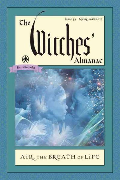 Witches' Almanac, Issue 35 Spring 2016 - Spring 2017 : Air: the Breath of Life