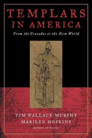 Templars in America : From the Crusades to the New World