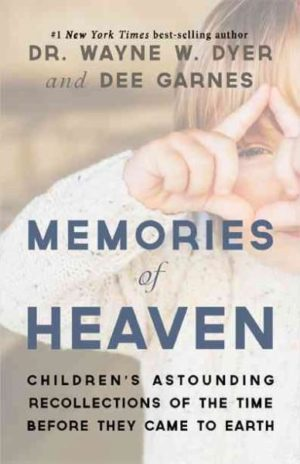 Memories of Heaven : Children's Astounding Recollections of the Time Before They Came to Earth