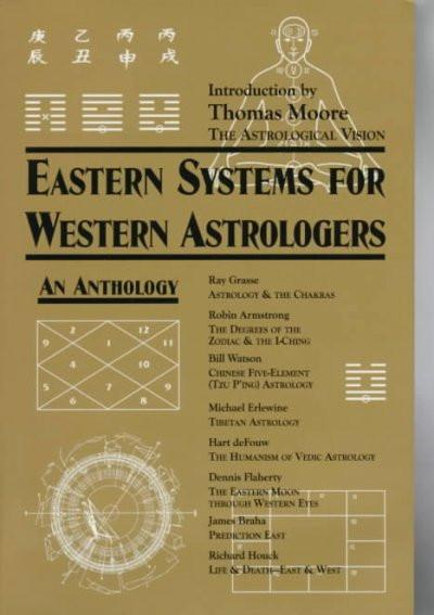 Eastern Systems for Western Astrologers : An Anthology