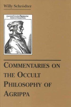 Commentaries on the Occult Philosophy of Agrippa