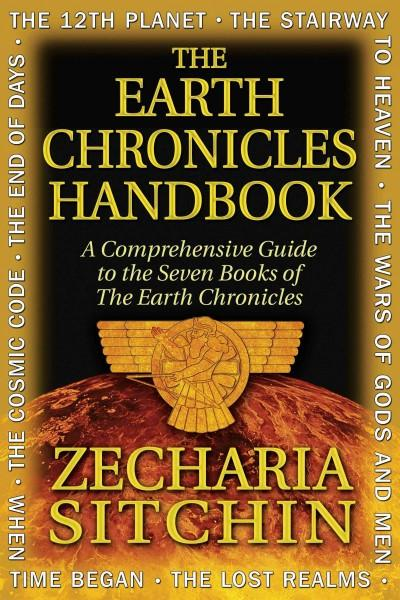 Earth Chronicles Handbook : A Comprehensive Guide to the Seven Books of the Earth Chronicles