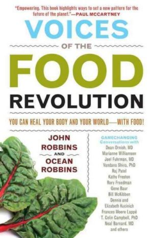 Voices of the Food Revolution : You Can Heal Your Body and Your World With Food!