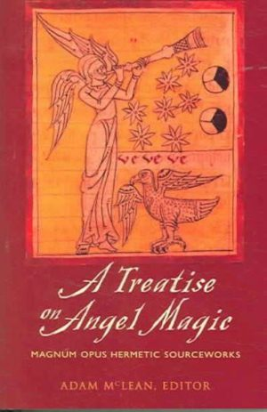 Treatise on Angel Magic : Magnum Opus Hermetic Sourceworks