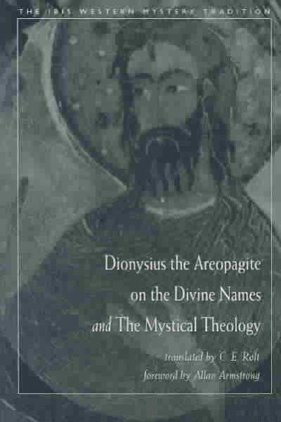 Dionysius the Areopagite on the Divine Names and the Mystical Theology