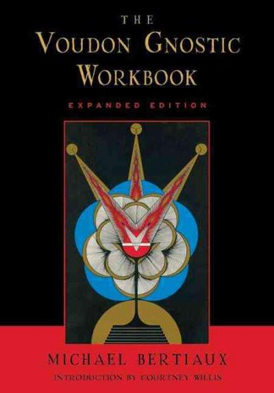Voudon Gnostic Workbook : Expanded Edition