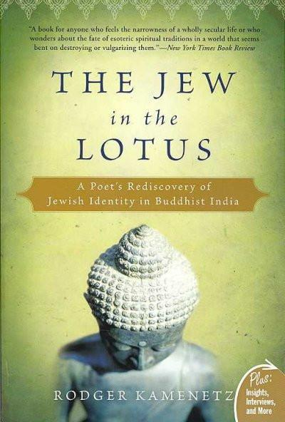 Jew in the Lotus : A Poet's Rediscovery of Jewish Identity in Buddhist India