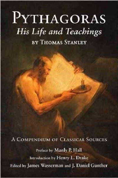 Pythagoras : His Life and Teaching: A Compendium of Classical Sources