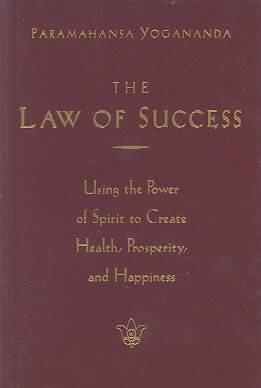 Law of Success : Using the Power of Spirit to Create Health, Prosperity, and Happiness