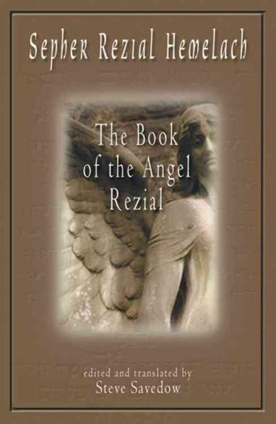 Sepher Rezial Hemelach : The Book of the Angel Rezial