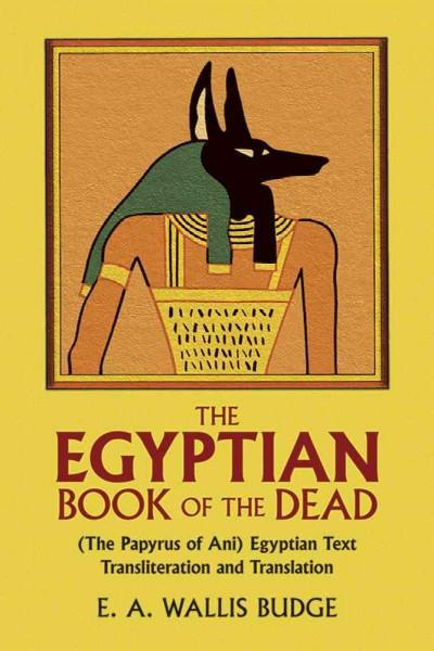 Book of the Dead : The Papyrus of Ani in the British Museum