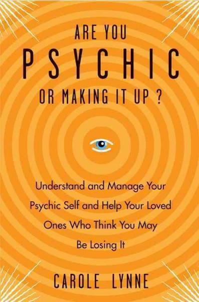 Are You Psychic or Making It Up?