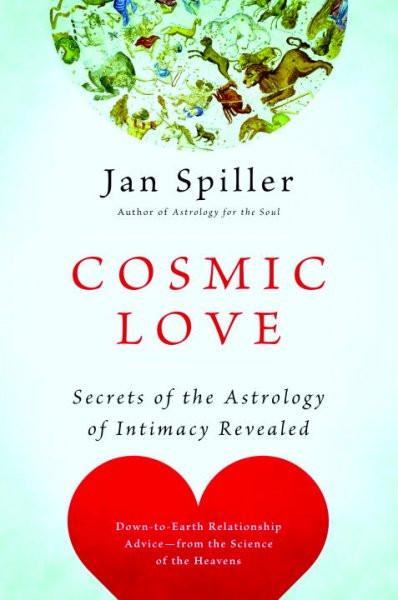 Cosmic Love : Secrets of the Astrology of Intimacy Revealed