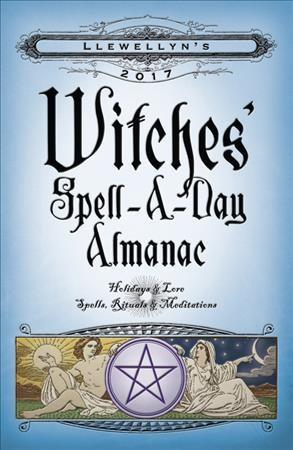 Llewellyn's Witches' Spell-a-Day Almanac 2017