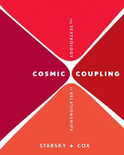 Cosmic Coupling : The Sextrology of Relationships