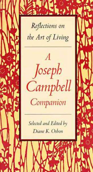 Joseph Campbell Companion : Reflections on the Art of Living