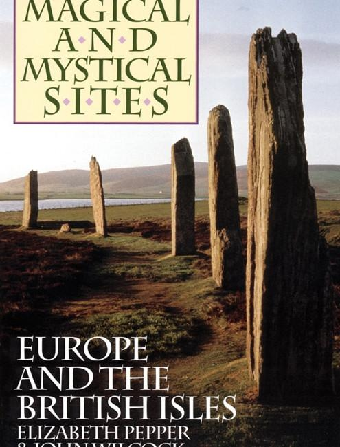 Magical and Mystical Sites : Europe and the British Isles