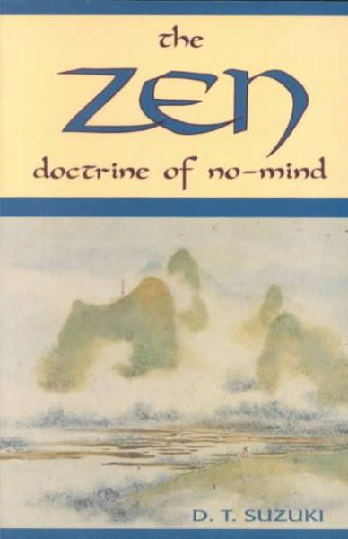 Zen Doctrine of No Mind : The Significance of the Sutra of Hui-Neng (Wei-Lang