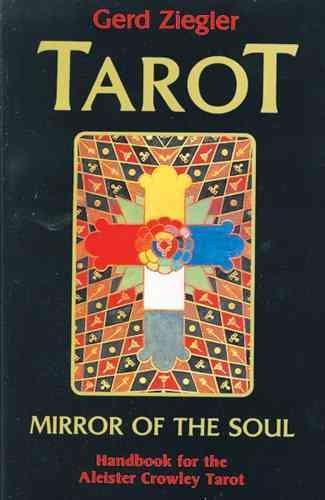 Tarot : Mirror of the Soul : Handbook for the Aleister Crowley Tarot