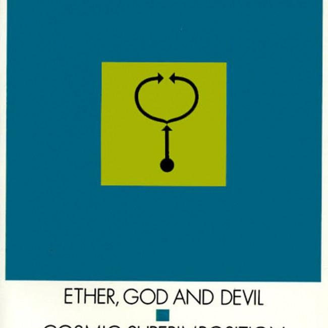 Ether, God and Devil and Cosmic Superimposition