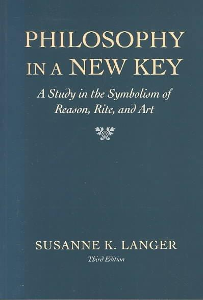 Philosophy in a New Key a Study in the Symbolism O