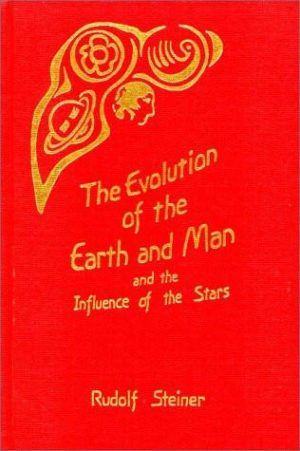 Evolution of the Earth and Man and Influence of the Stars