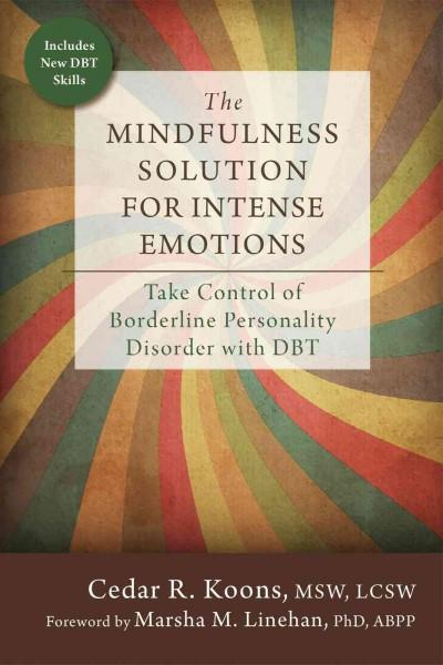 Mindfulness Solution for Intense Emotions : Take Control of Borderline Personality Disorder With DBT