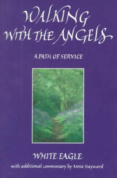 Walking With the Angels : A Path of Service