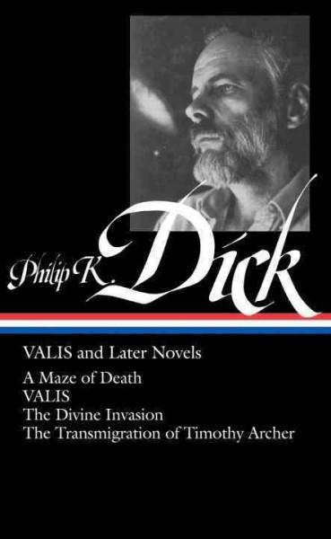 Valis and Later Novels