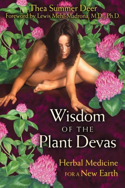 Wisdom of the Plant Devas : Herbal Medicine for a New Earth