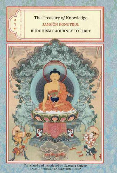 Treasury of Knowledge : Books Two, Three, and Four: Buddhism's Journey to Tibet