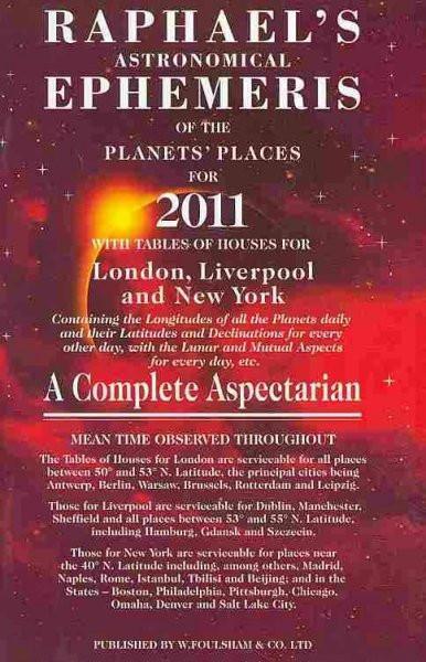 Raphael's Astronomical Ephemeris of the Planets' Places for 2011