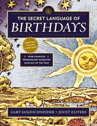 Secret Language of Birthdays : Personology Profiles for Each Day of the Year