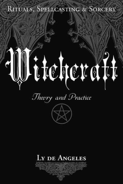 Witchcraft : Theory and Practice